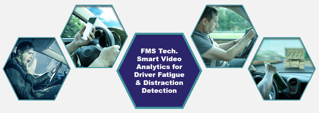 FMS Tech Driver Fatigue & Distraction Monitoring System Smart Video Analytics